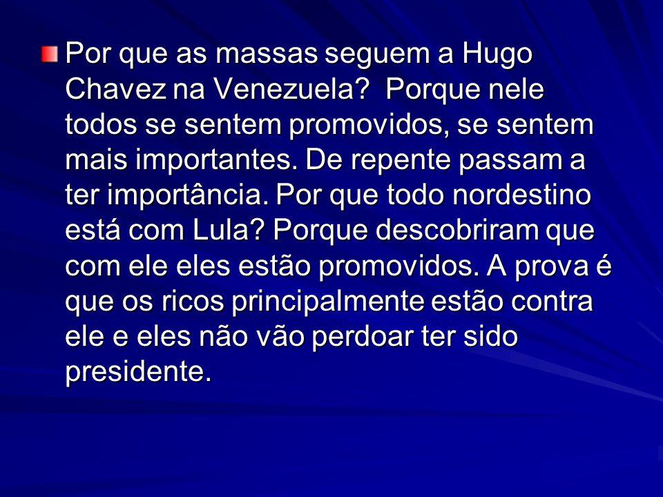 Por que as massas seguem a Hugo Chavez na Venezuela