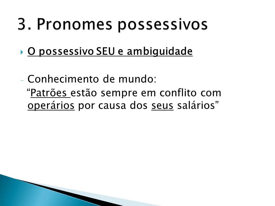 3. Pronomes possessivos O possessivo SEU e ambiguidade