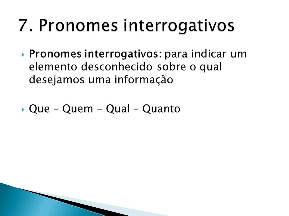 7. Pronomes interrogativos