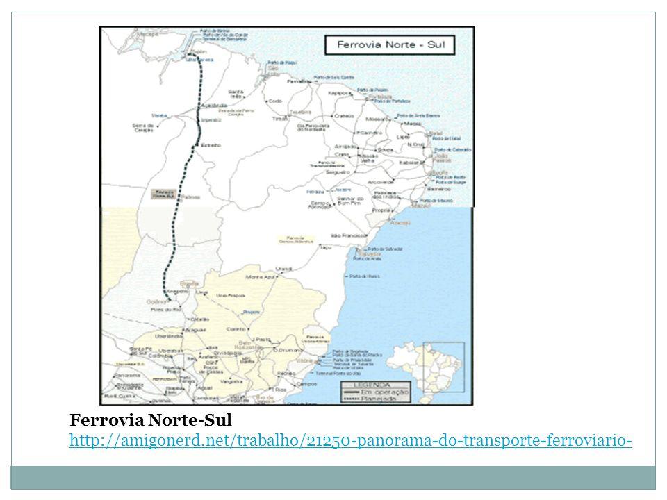 Ferrovia Norte-Sul http://amigonerd.net/trabalho/21250-panorama-do-transporte-ferroviario-