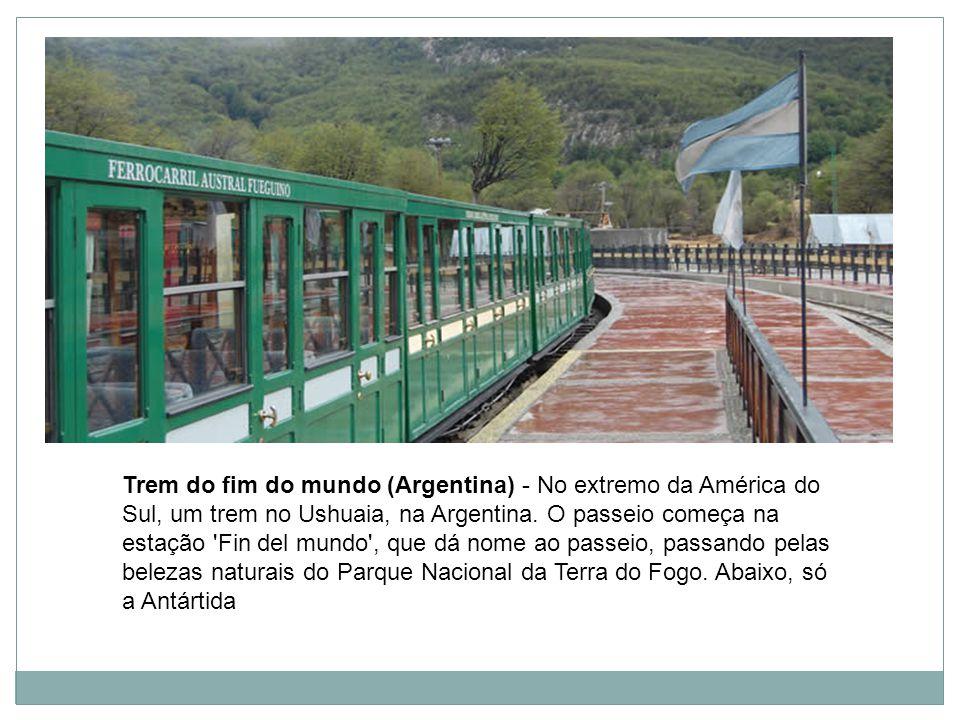Trem do fim do mundo (Argentina) - No extremo da América do Sul, um trem no Ushuaia, na Argentina.
