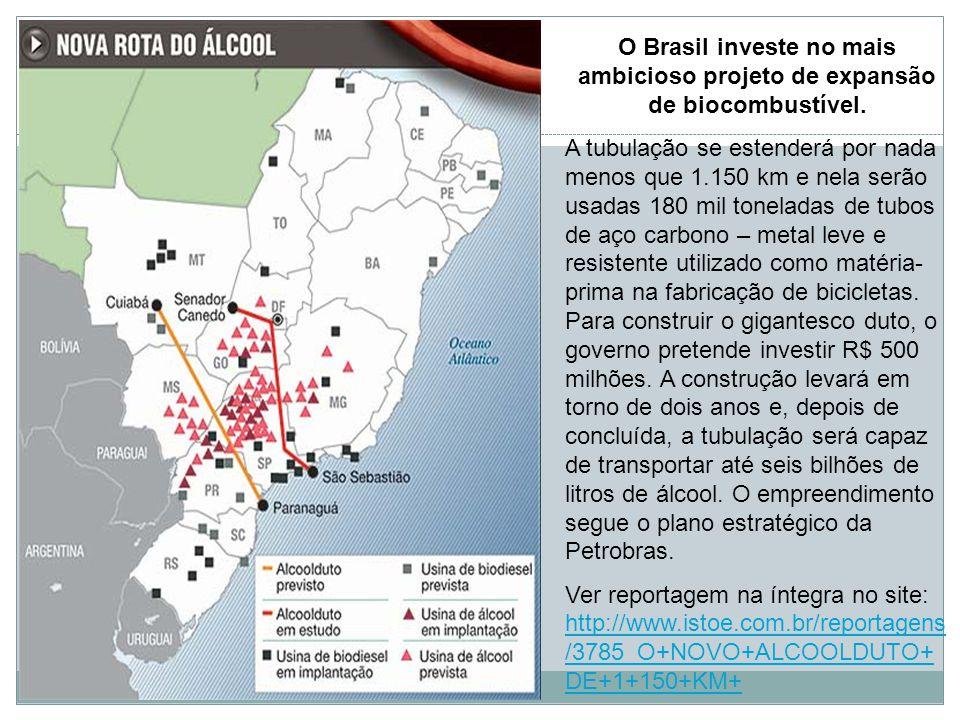 O Brasil investe no mais ambicioso projeto de expansão de biocombustível.