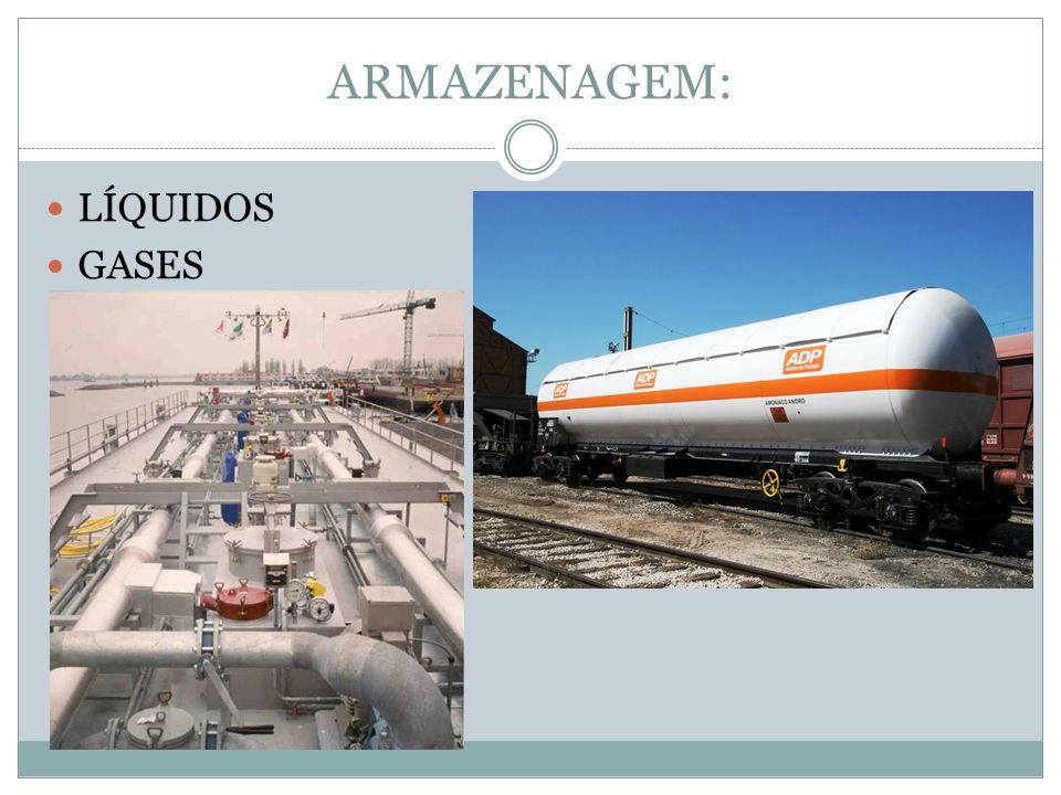 ARMAZENAGEM: LÍQUIDOS GASES