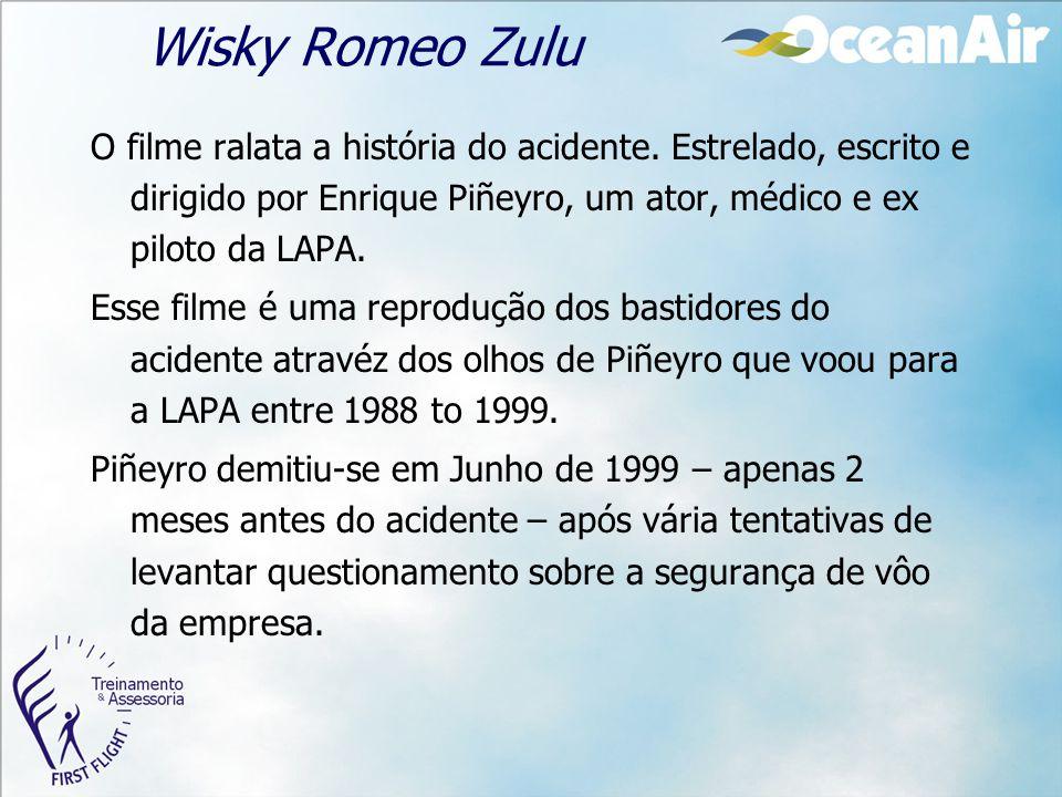 Wisky Romeo Zulu O filme ralata a história do acidente. Estrelado, escrito e dirigido por Enrique Piñeyro, um ator, médico e ex piloto da LAPA.