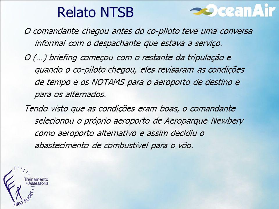 Relato NTSB O comandante chegou antes do co-piloto teve uma conversa informal com o despachante que estava a serviço.