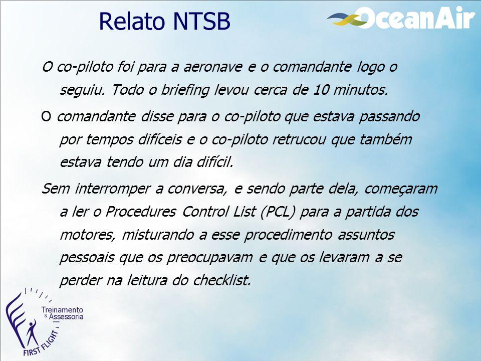 Relato NTSB O co-piloto foi para a aeronave e o comandante logo o seguiu. Todo o briefing levou cerca de 10 minutos.