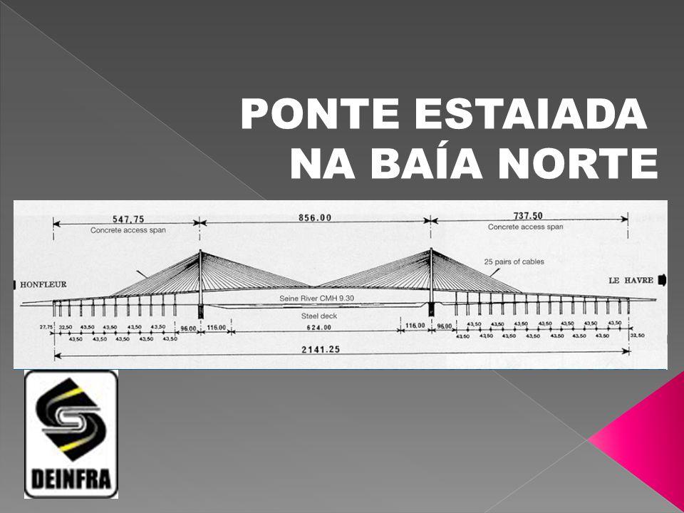 PONTE ESTAIADA NA BAÍA NORTE