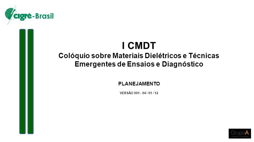 I CMDT Colóquio sobre Materiais Dielétricos e Técnicas Emergentes de Ensaios e Diagnóstico. PLANEJAMENTO.