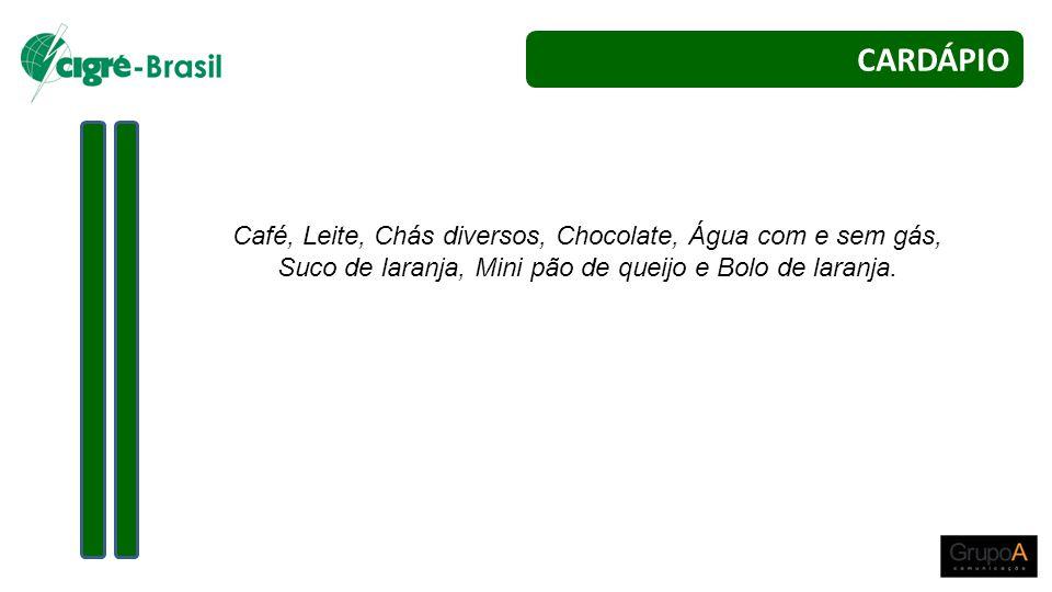CARDÁPIO Café, Leite, Chás diversos, Chocolate, Água com e sem gás, Suco de laranja, Mini pão de queijo e Bolo de laranja.