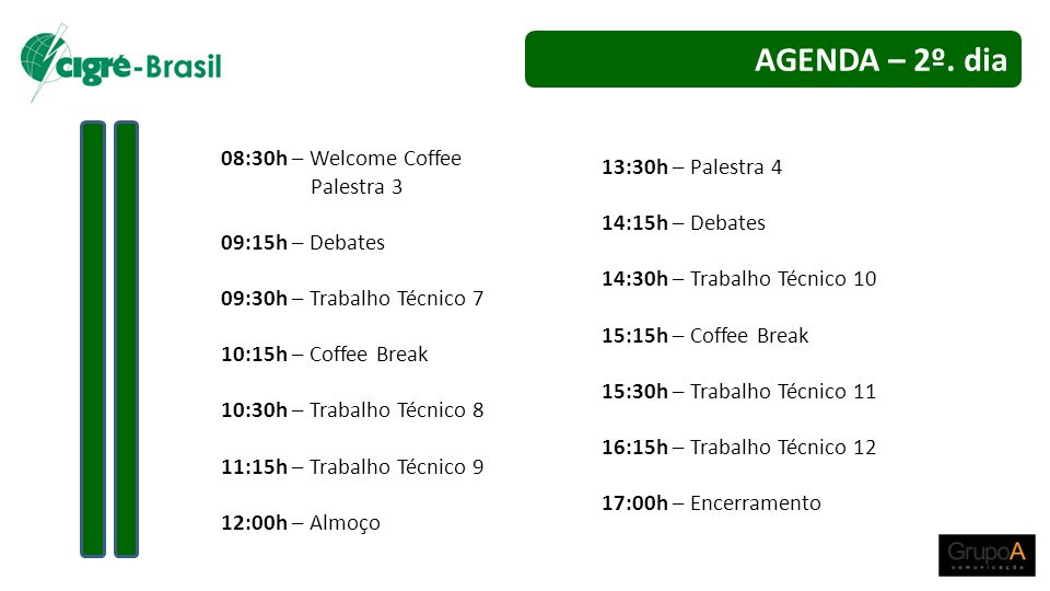 AGENDA – 2º. dia 08:30h – Welcome Coffee 13:30h – Palestra 4