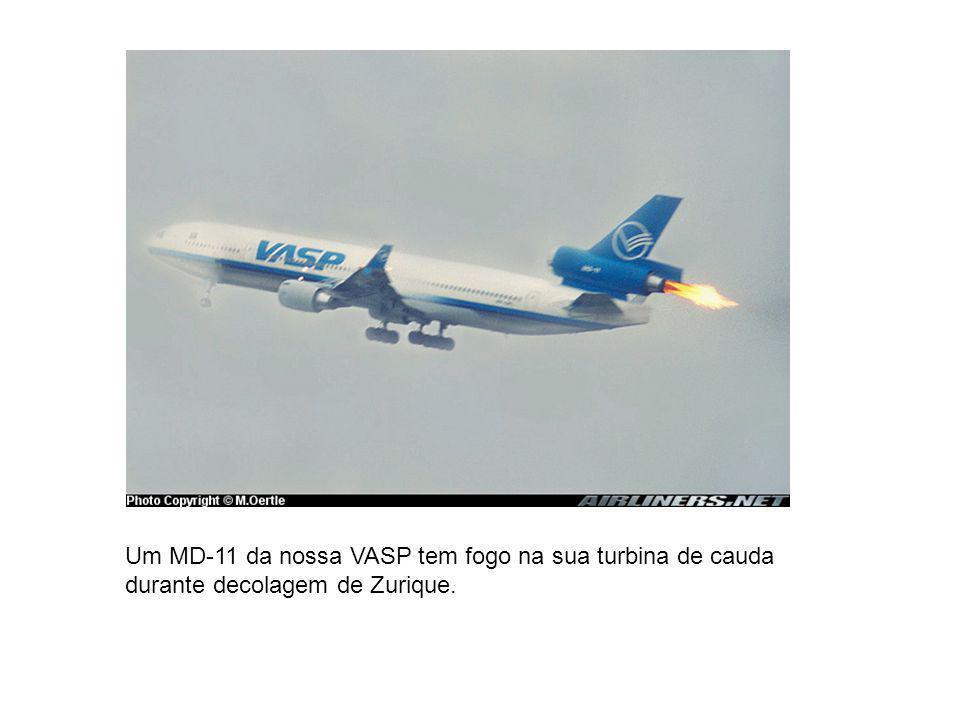 Um MD-11 da nossa VASP tem fogo na sua turbina de cauda