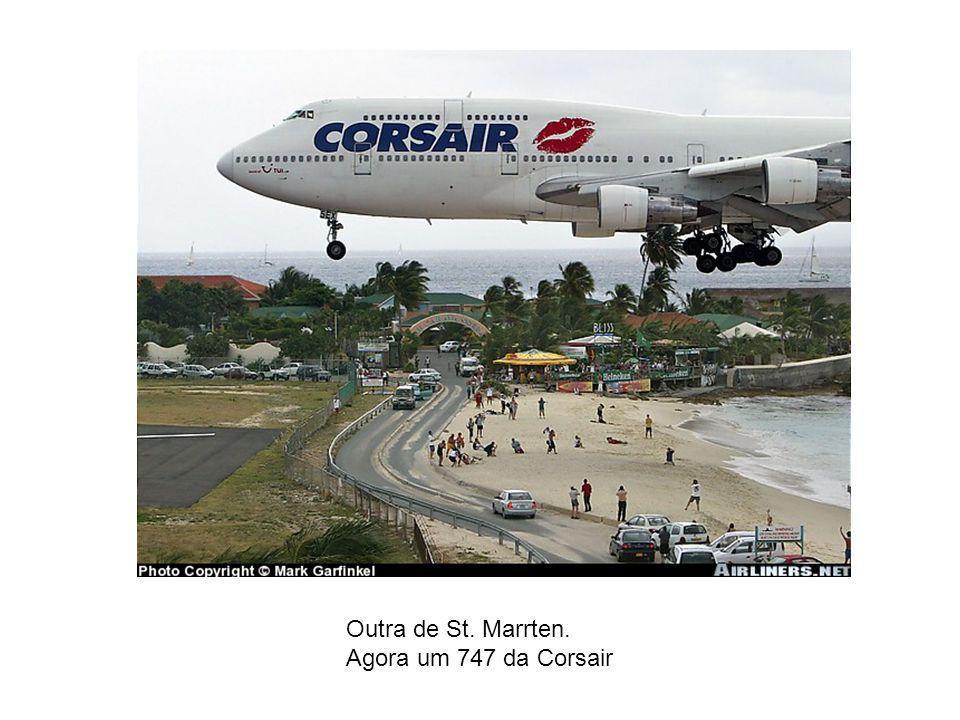Outra de St. Marrten. Agora um 747 da Corsair