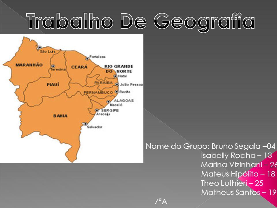 Trabalho De Geografia Nome do Grupo: Bruno Segala –04
