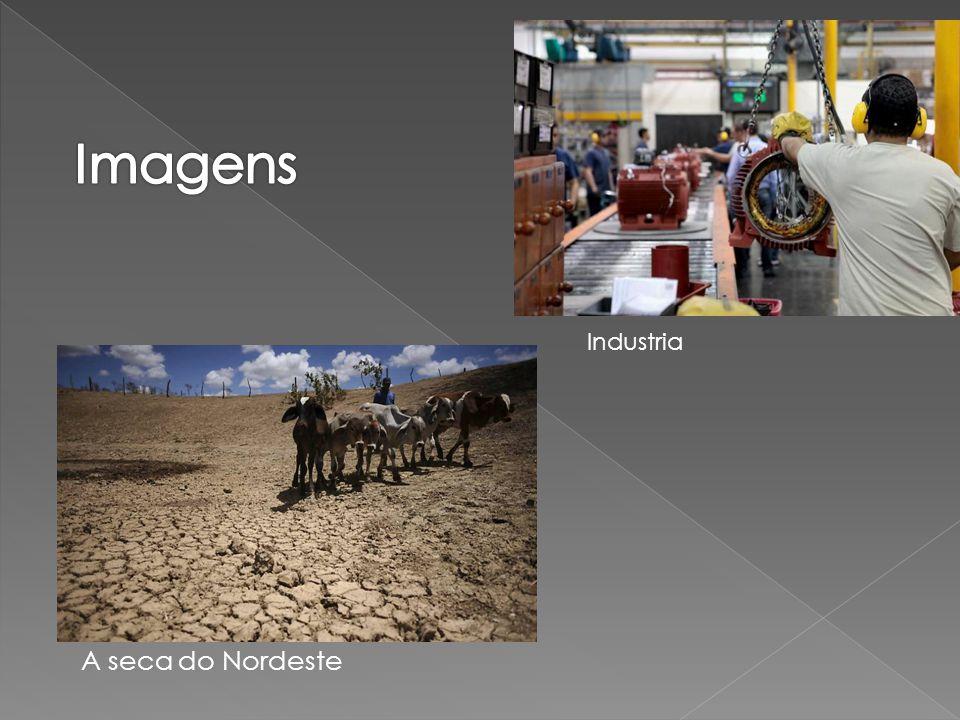 Imagens Industria A seca do Nordeste
