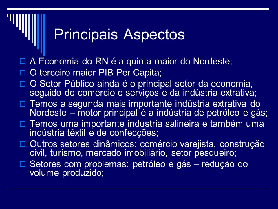 Principais Aspectos A Economia do RN é a quinta maior do Nordeste;