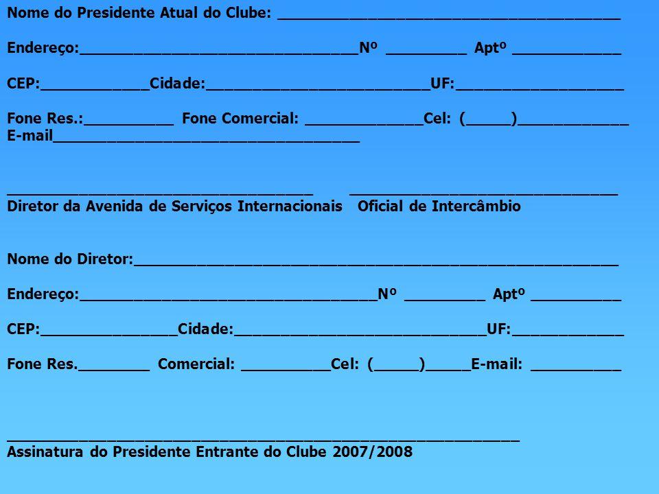 Nome do Presidente Atual do Clube: _____________________________________