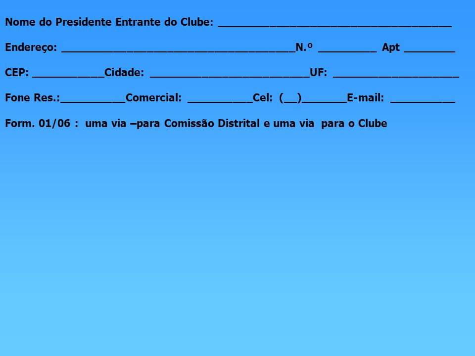 Nome do Presidente Entrante do Clube: ___________________________________