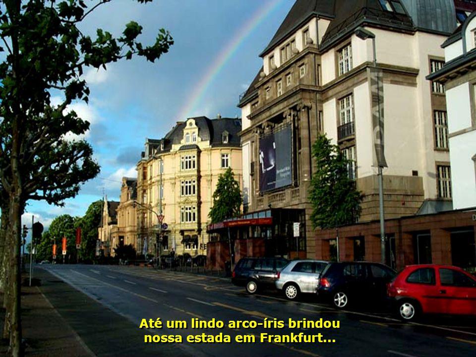 Até um lindo arco-íris brindou nossa estada em Frankfurt...