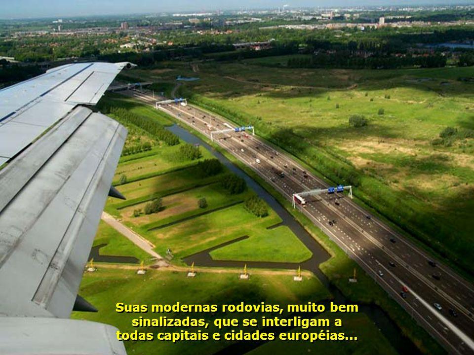 Suas modernas rodovias, muito bem sinalizadas, que se interligam a todas capitais e cidades européias...