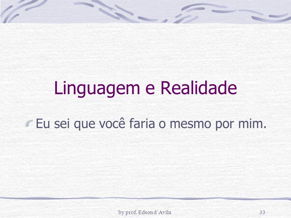 Linguagem e Realidade Eu sei que você faria o mesmo por mim.