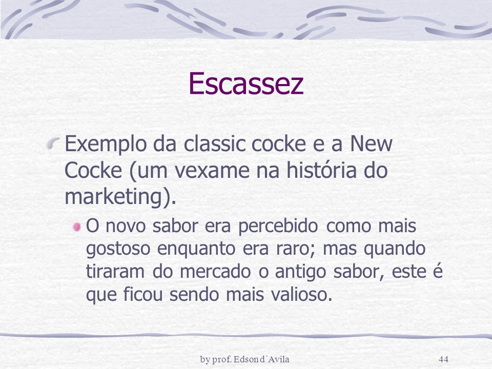 Escassez Exemplo da classic cocke e a New Cocke (um vexame na história do marketing).