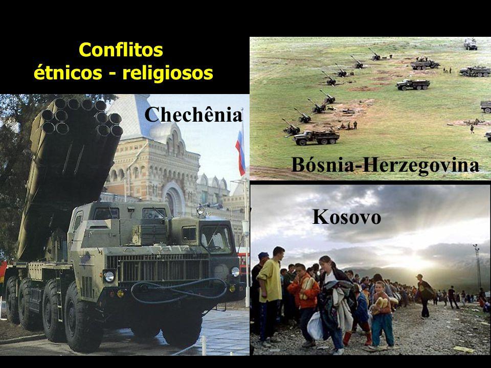 Conflitos étnicos - religiosos Chechênia Bósnia-Herzegovina Kosovo