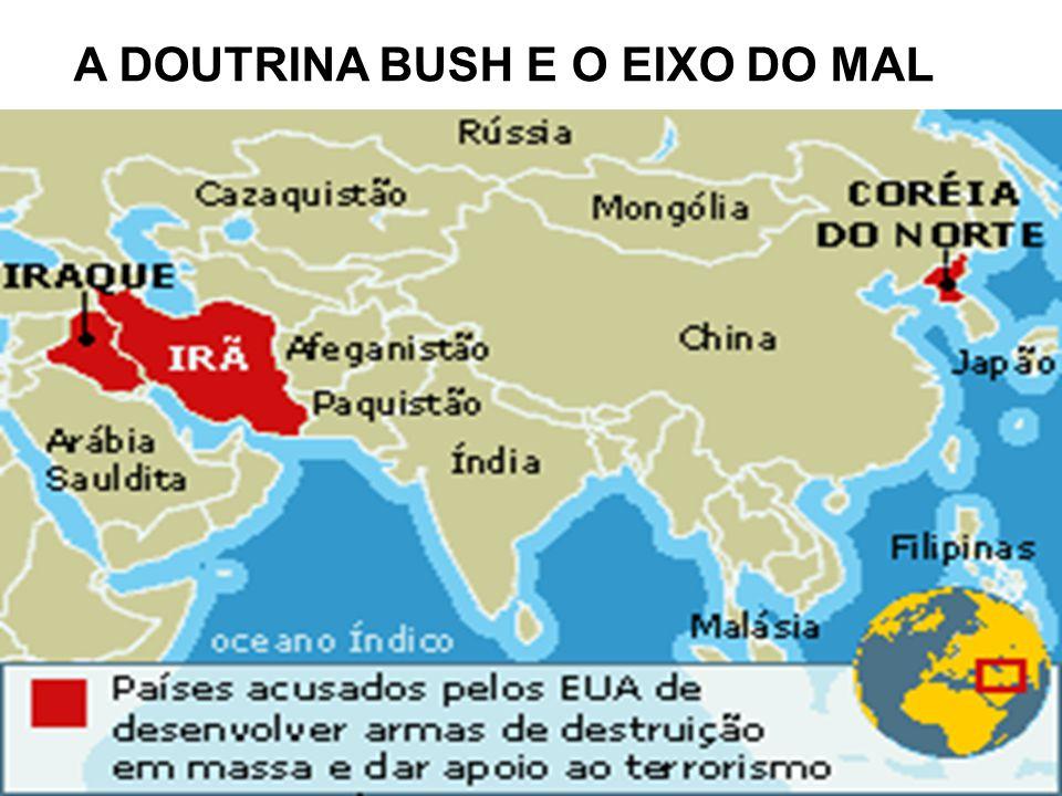 A DOUTRINA BUSH E O EIXO DO MAL