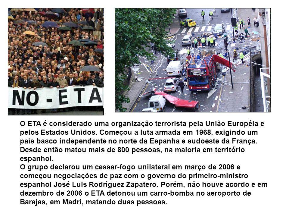 O ETA é considerado uma organização terrorista pela União Européia e pelos Estados Unidos.