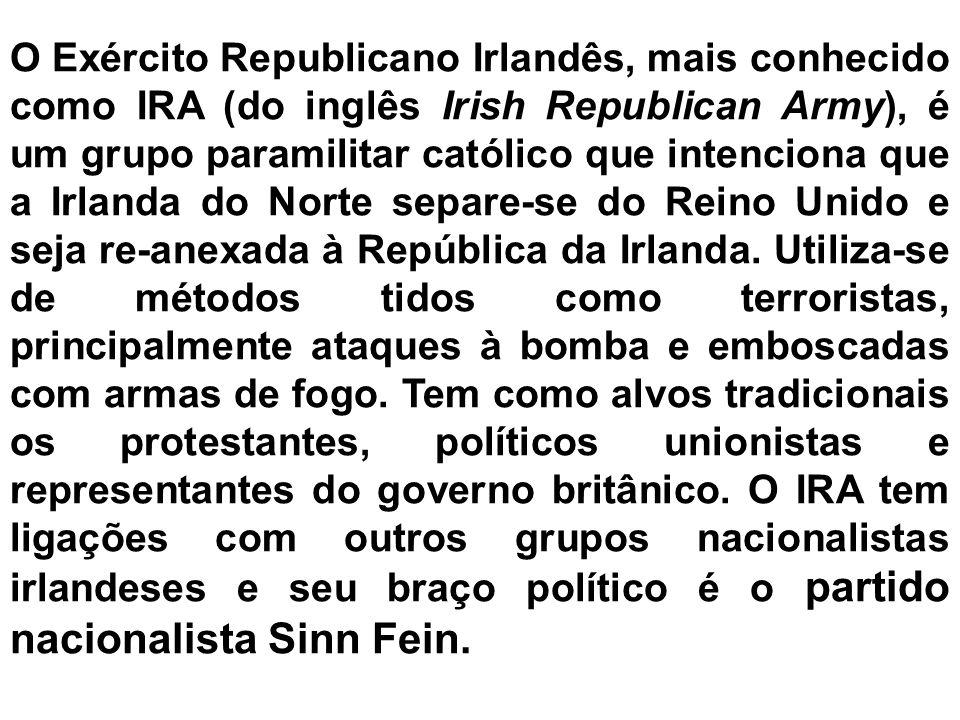 O Exército Republicano Irlandês, mais conhecido como IRA (do inglês Irish Republican Army), é um grupo paramilitar católico que intenciona que a Irlanda do Norte separe-se do Reino Unido e seja re-anexada à República da Irlanda.
