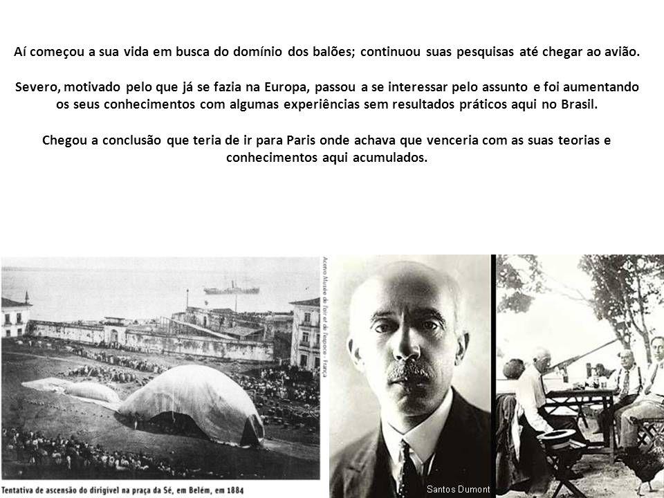 Aí começou a sua vida em busca do domínio dos balões; continuou suas pesquisas até chegar ao avião.
