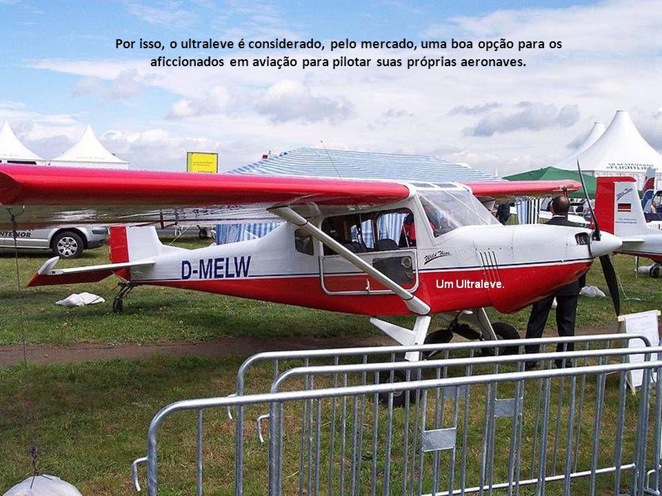 Por isso, o ultraleve é considerado, pelo mercado, uma boa opção para os aficcionados em aviação para pilotar suas próprias aeronaves.