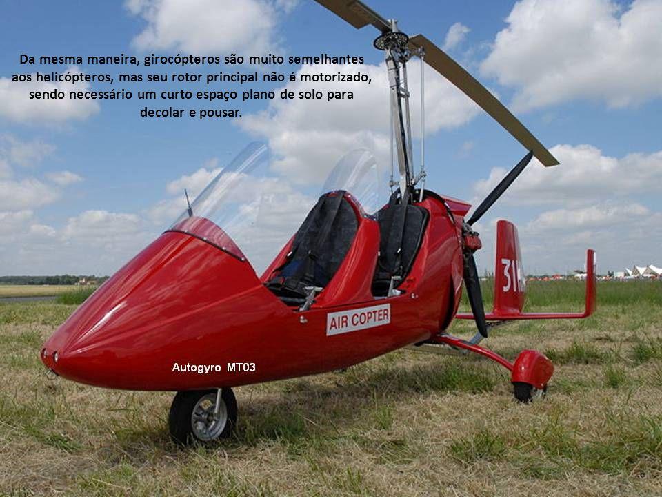 Da mesma maneira, girocópteros são muito semelhantes aos helicópteros, mas seu rotor principal não é motorizado, sendo necessário um curto espaço plano de solo para decolar e pousar.