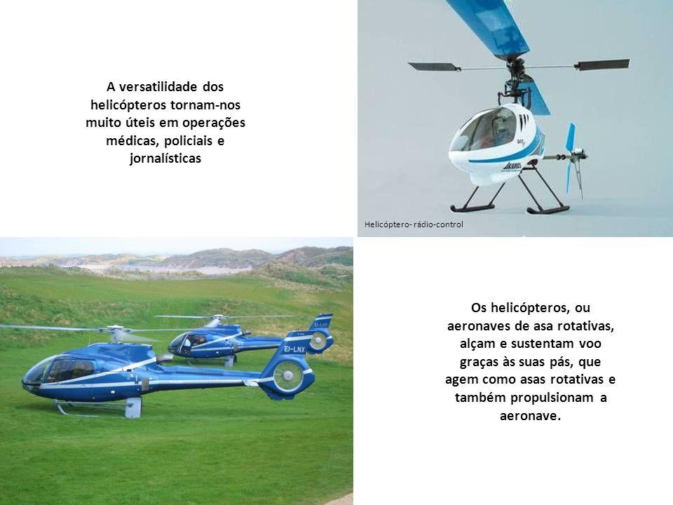 A versatilidade dos helicópteros tornam-nos muito úteis em operações médicas, policiais e jornalísticas