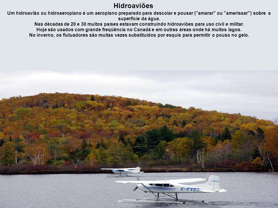 Hidroaviões Um hidroavião ou hidroaeroplano é um aeroplano preparado para descolar e pousar ( amarar ou amerissar ) sobre a superfície da água.