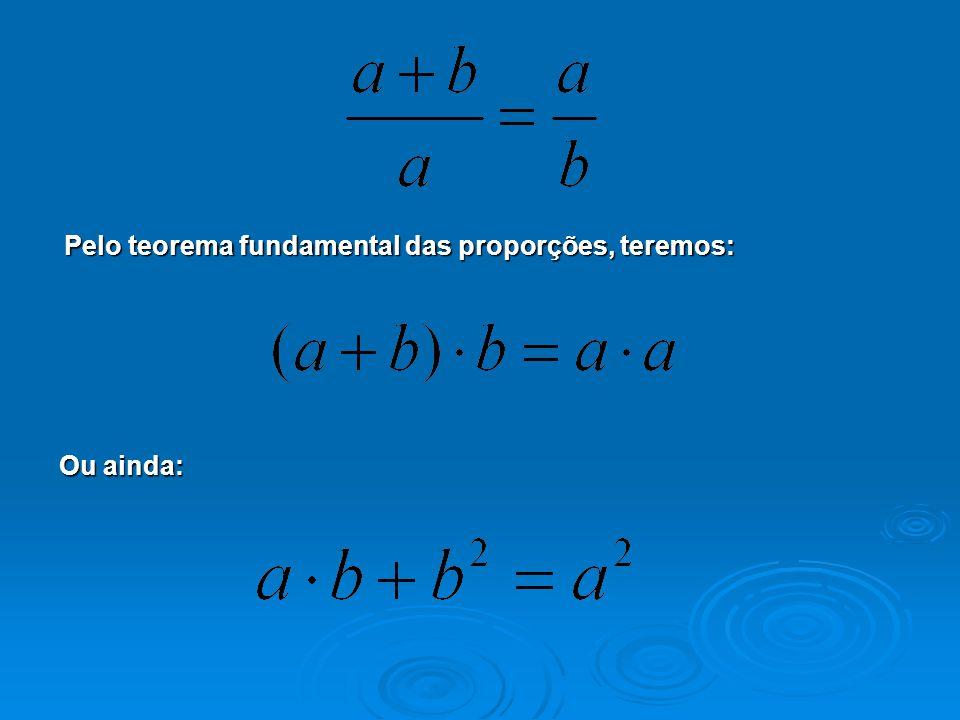 Pelo teorema fundamental das proporções, teremos: