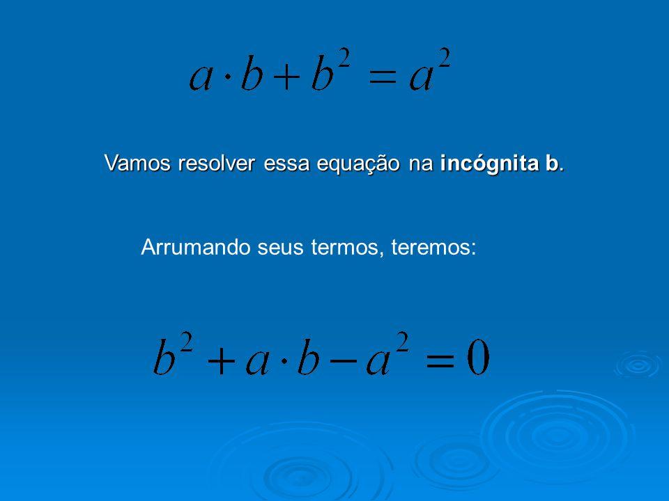 Vamos resolver essa equação na incógnita b.