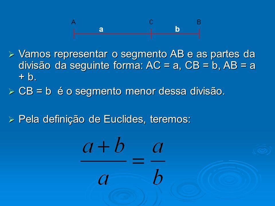 CB = b é o segmento menor dessa divisão.