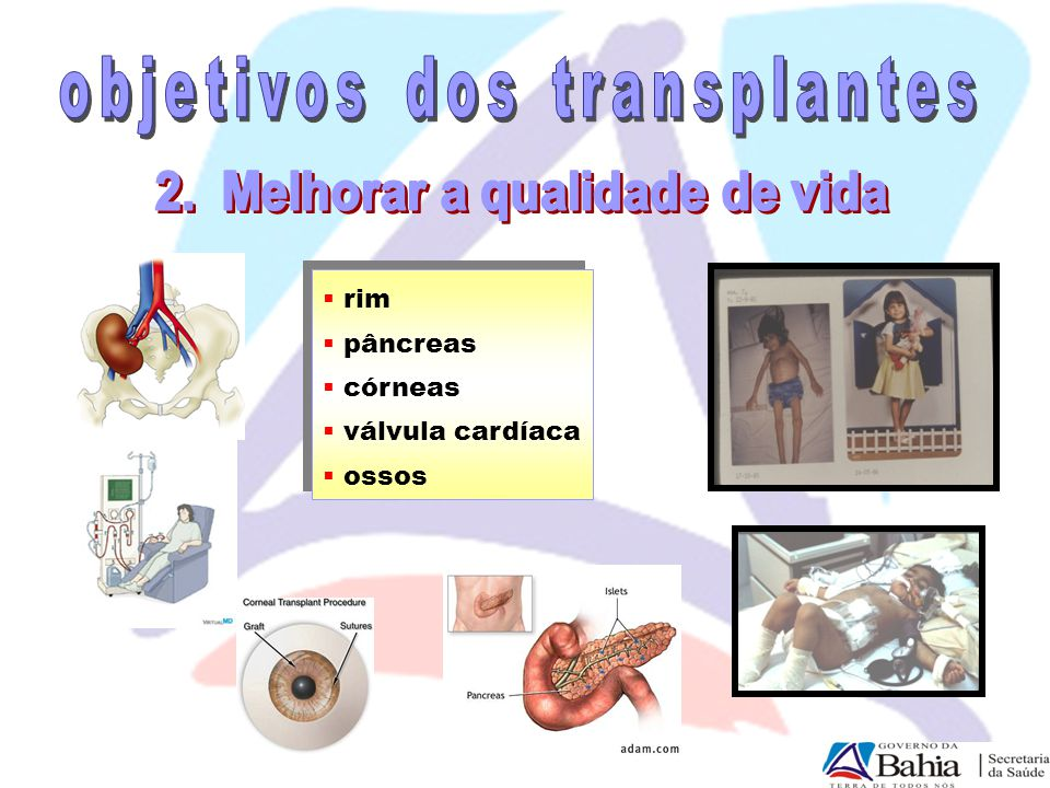 objetivos dos transplantes 2. Melhorar a qualidade de vida