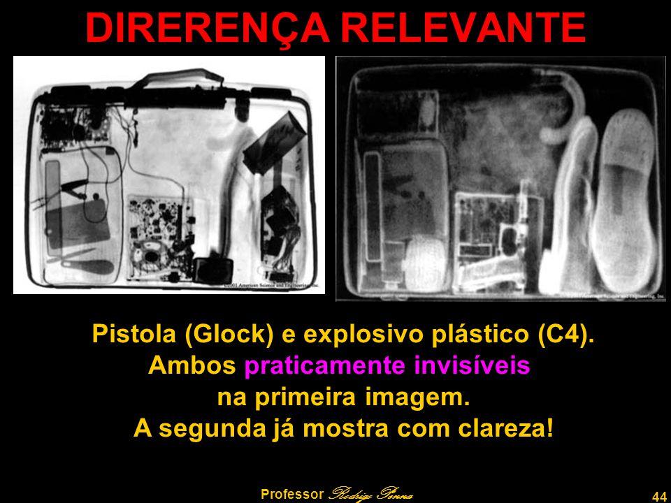 DIRERENÇA RELEVANTE Pistola (Glock) e explosivo plástico (C4).