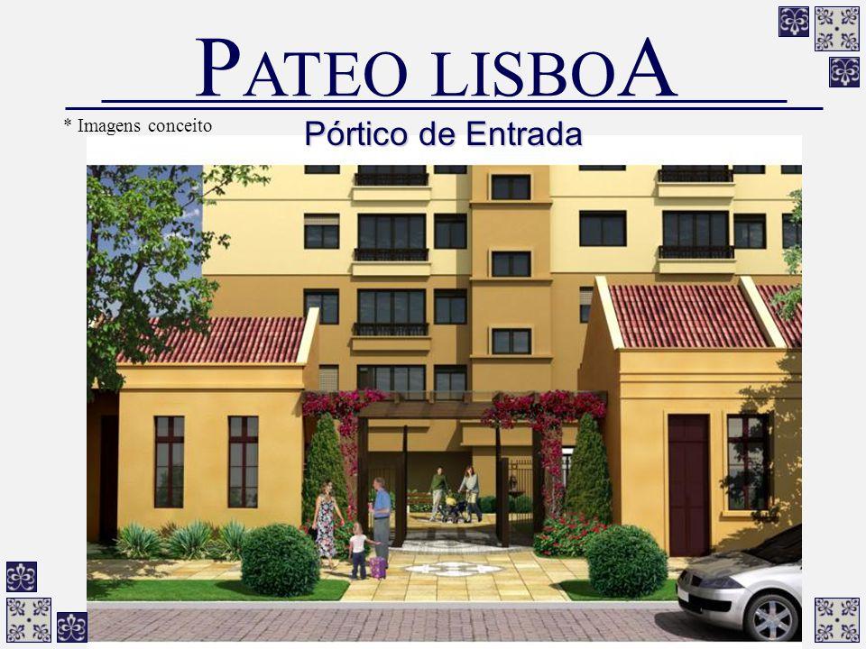 PATEO LISBOA * Imagens conceito Pórtico de Entrada