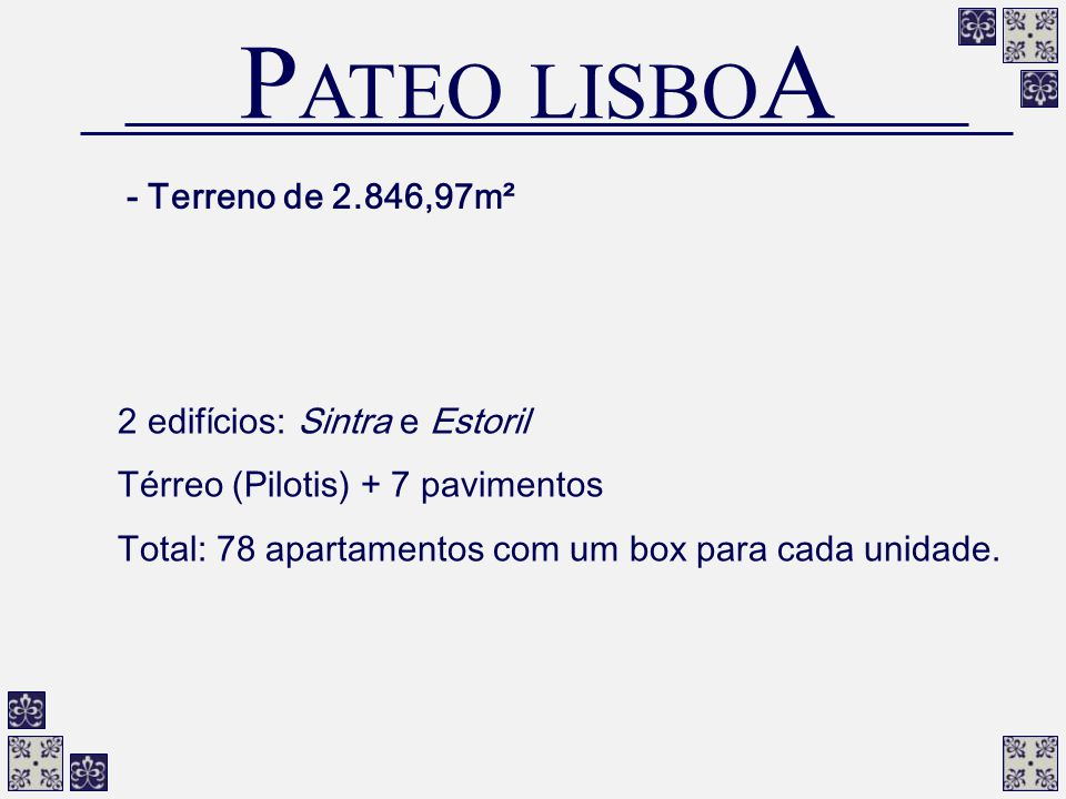 PATEO LISBOA - Terreno de 2.846,97m² 2 edifícios: Sintra e Estoril