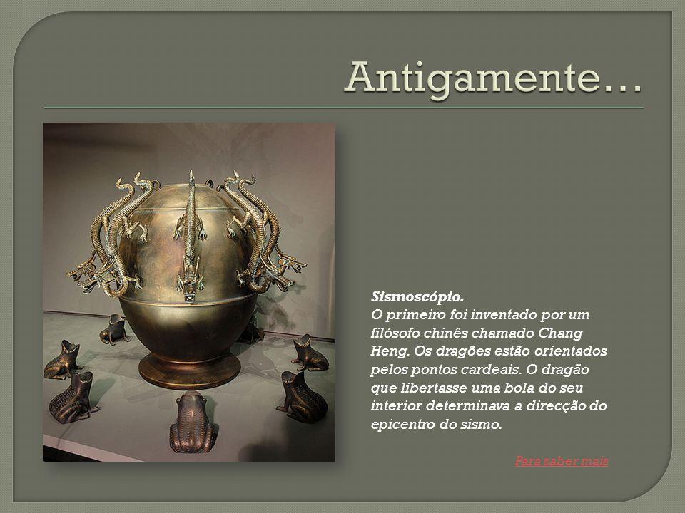 Antigamente… Sismoscópio.