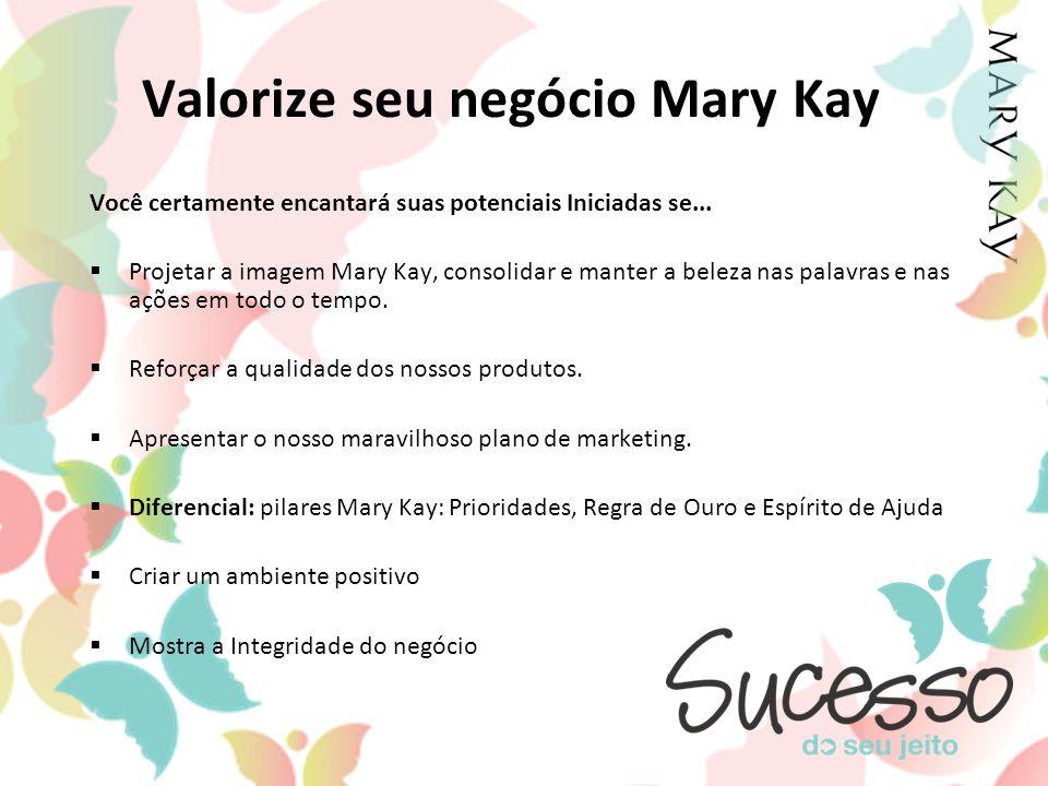 Valorize seu negócio Mary Kay