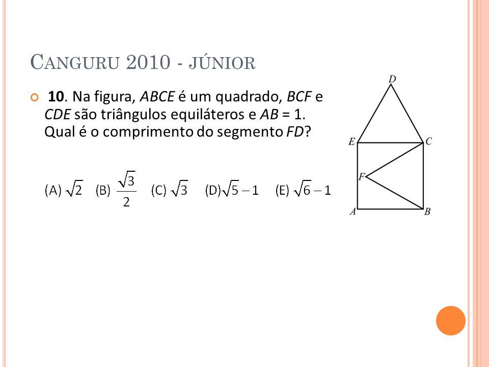 Canguru 2010 - júnior 10. Na figura, ABCE é um quadrado, BCF e CDE são triângulos equiláteros e AB = 1. Qual é o comprimento do segmento FD