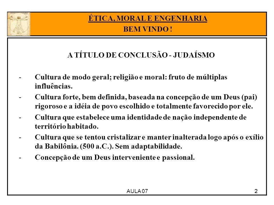 ÉTICA, MORAL E ENGENHARIA A TÍTULO DE CONCLUSÃO - JUDAÍSMO