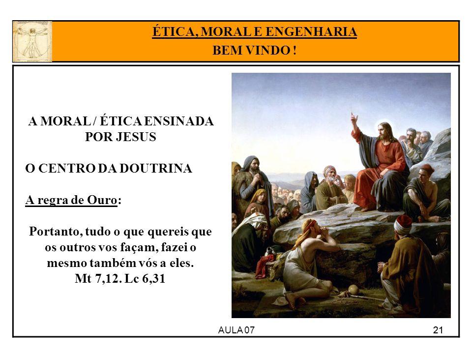 ÉTICA, MORAL E ENGENHARIA A MORAL / ÉTICA ENSINADA POR JESUS
