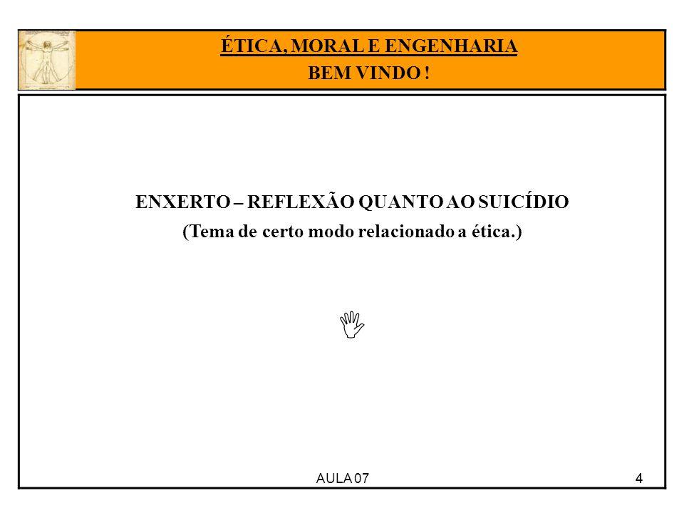 ÉTICA, MORAL E ENGENHARIA (Tema de certo modo relacionado a ética.)