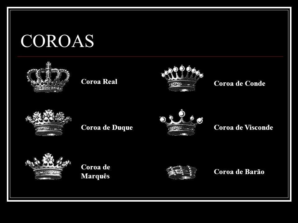 COROAS Coroa Real Coroa de Duque Coroa de Marquês Coroa de Conde