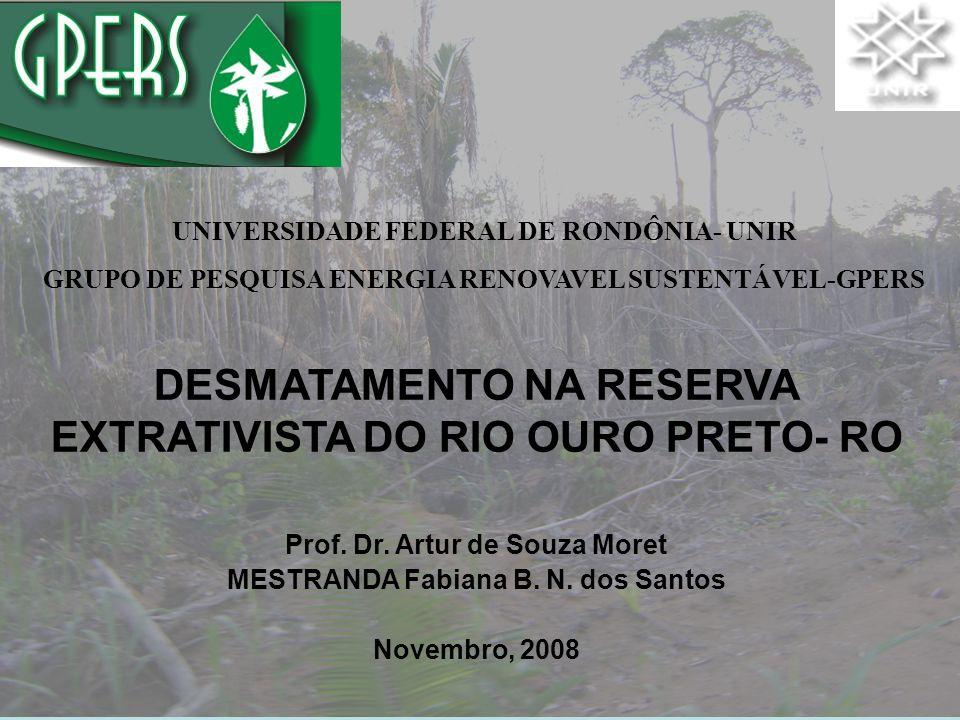 DESMATAMENTO NA RESERVA EXTRATIVISTA DO RIO OURO PRETO- RO