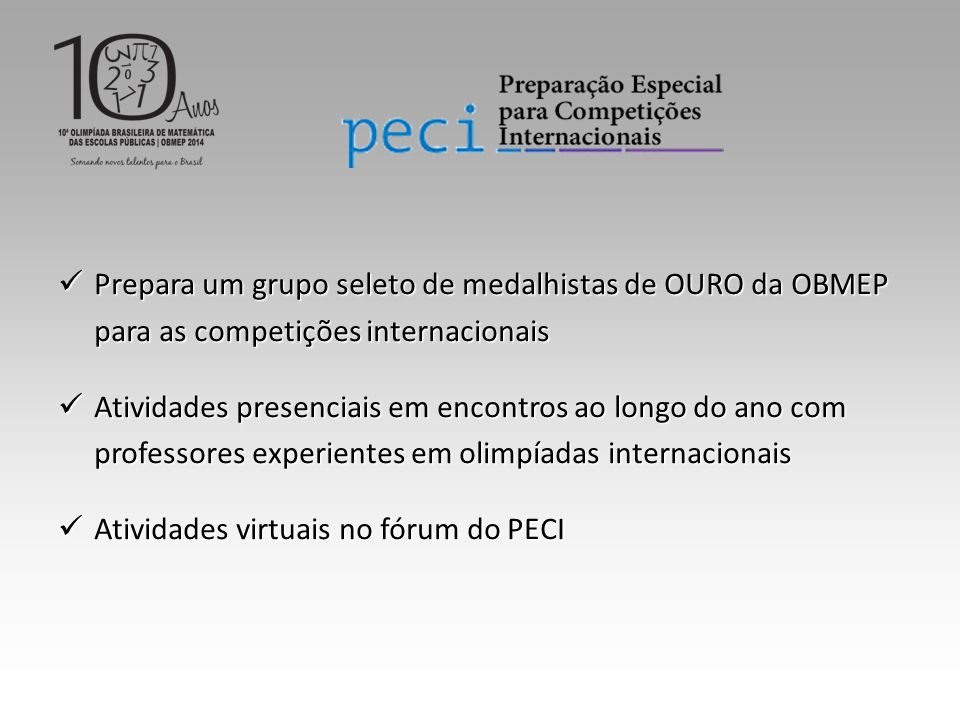 Prepara um grupo seleto de medalhistas de OURO da OBMEP para as competições internacionais